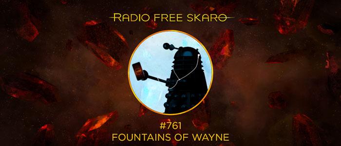 Radio Free Skaro #761 – Fountains of Wayne